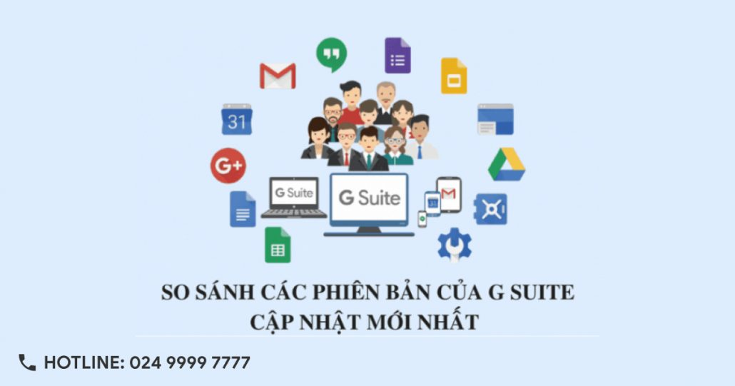 So sanh cac phien ban G Suite by Google Cloud moi nhat