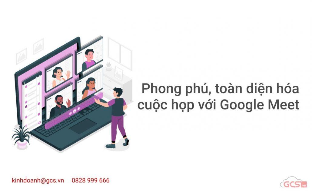 phong phu toan dien hoa cuoc hop voi google meet1