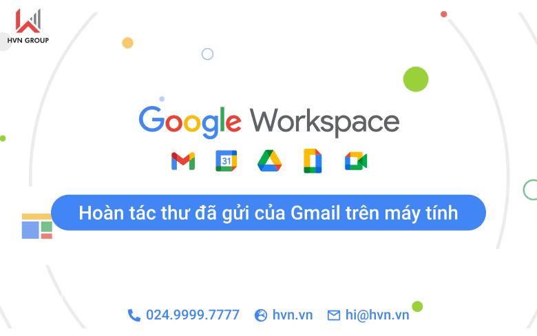Huong dan hoan tac thu da gui cua Gmail tren may tinh