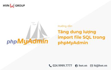 Tang dung luong import file SQL trong phpMyAdmin