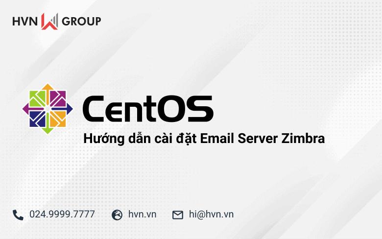 Zimbra – Huong dan cai dat email server zimbra tren CentOS 7