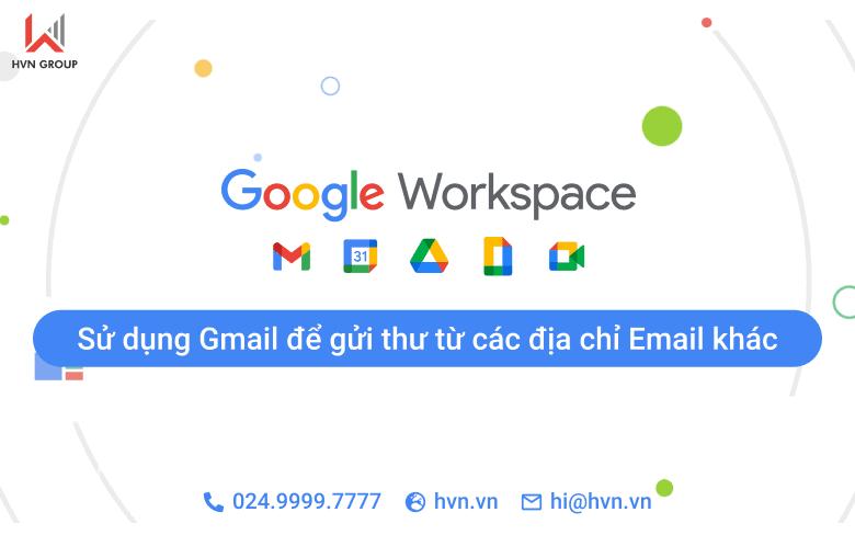 su dung Gmail de gui thu tu cac dia chi email khac
